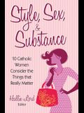 Style, Sex, & Substance: 10 Catholic Women Consider the Things That Really Matter