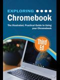 Exploring Chromebook Third Edition: The Illustrated, Practical Guide to using Chromebook