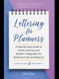 Lettering for Planners: A Step-By-Step Guide to Hand Lettering and Modern Calligraphy for Bullet Journals and Beyond (Brush Hand Lettering Wor