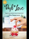 A Dash of Love: Based on the Hallmark Channel Original Movie