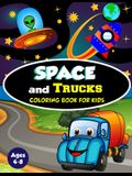 Space and Trucks Coloring Book for Kids ages 4-8: A Fun and Amazing Collection of 80 Space and Truck based Illustrations (Childrens Coloring Books)