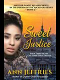 Sweet Justice: Book 3 in the Chi-Town Girls' Trilogy
