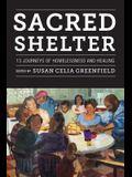 Sacred Shelter: Thirteen Journeys of Homelessness and Healing