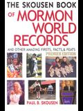 The Skousen Book of Mormon World Records: And Other Amazing Firsts, Facts & Feats