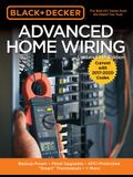 Black & Decker Advanced Home Wiring, 5th Edition: Backup Power - Panel Upgrades - Afci Protection - smart Thermostats - + More
