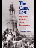 The Cause Lost: Myths and Realities of the Confederacy