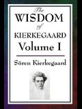 The Wisdom of Kierkegaard Vol. I