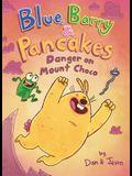 Blue, Barry & Pancakes: Danger on Mount Choco