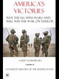 America's Victories: Why America Wins Wars and Why They Will Win the War on Terror
