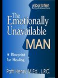 The Emotionally Unavailable Man/Woman: A Blueprint for Healing