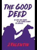 The Good Deed: In Life & Death It All Comes Down to Choices