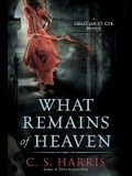 What Remains of Heaven: A Sebastian St. Cyr Mystery, Book 5