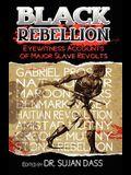Black Rebellion: Eyewitness Accounts of Major Slave Revolts