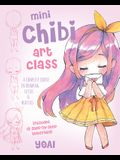 Mini Chibi Art Class: A Complete Course in Drawing Cuties and Beasties - Includes 19 Step-By-Step Tutorials!