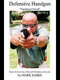 Defensive Handgun: Preparing to Prevail