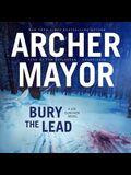 Bury the Lead Lib/E: A Joe Gunther Novel