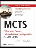 McTs Windows Server Virtualization Configuration Study Guide: Exam 70-652 [With CDROM]