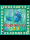 El Pez Arco Iris 1,2,3 (Rainbow Fish) (Spanish Edition)