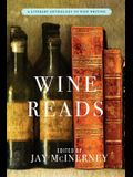 Wine Reads: A Literary Anthology of Wine Writing