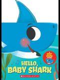 Hello, Baby Shark (a Baby Shark Book)