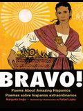 Bravo!: Poems About Amazing Hispanics/Poemas Sobre Hispanos Extraordinarios
