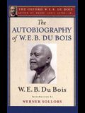 The Autobiography of W. E. B. Du Bois (the Oxford W. E. B. Du Bois): A Soliloquy on Viewing My Life from the Last Decade of Its First Century