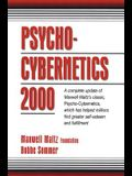 Psycho-Cybernetics 2000: A Complete Update of Maxwell Maltz's Classic, Psycho-Cybernetics, Which Has Helped Millions Find Greater Self-Esteem a