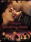 The Twilight Saga: Breaking Dawn, Part 1: The Official Illustrated Movie Companion