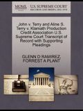 John V. Terry and Aline S. Terry V. Klamath Production Credit Association U.S. Supreme Court Transcript of Record with Supporting Pleadings