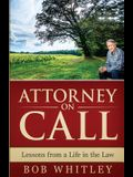 Attorney on Call: Lessons from a Life in the Law