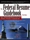 The Federal Resume Guidebook: Write a Winning Federal Resume to Get In, Get Promoted, and Survive in a Government Job