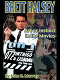 Brett Halsey: Art or Instinct in the Movies