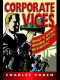 Corporate Vices: What's Gone Wrong with Business?