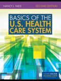 Basics Of The U.S. Health Care System: with S
