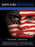 Encinitas, California: Including Its History, the Lux Art Institute, the San Dieguito Heritage Museum, the San Diego Botanic Garden, Historic