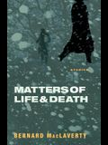 Matters of Life & Death: And Other Stories