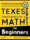 TExES Core Subjects EC-6 Math for Beginners: The Ultimate Step by Step Guide to Preparing for the TExES Math Test