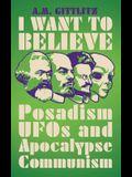 I Want to Believe: Posadism, UFOs and Apocalypse Communism