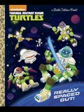 Really Spaced Out! (Teenage Mutant Ninja Turtles) (Little Golden Book)
