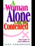 A Woman Alone Can Be Contented: Your Guide to Self-Fulfillment