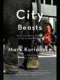 City Beasts: Fourteen Stories of Uninvited Wildlife
