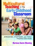 Multicultural Teaching in the Early Childhood Classroom: Approaches, Strategies and Tools, Preschool-2nd Grade