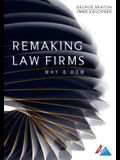 Remaking Law Firms:: Why and How