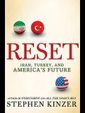 Reset: Iran, Turkey, and America's Future