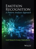 Emotion Recognition: A Pattern Analysis Approach