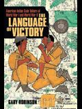 The Language of Victory: Code Talkers of WWI and WWII