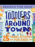 Search the Page Toddlers Around Town: 25 Travel Activities for Kids