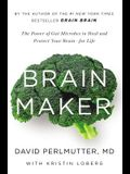 Brain Maker: The Power of Gut Microbes to Heal and Protect Your Brain for Life