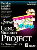 Using Microsoft Project for Windows 95 Special Edition (Special Edition Using)