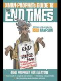 The Non-Prophet's Guide(tm) to the End Times: Bible Prophecy for Everyone